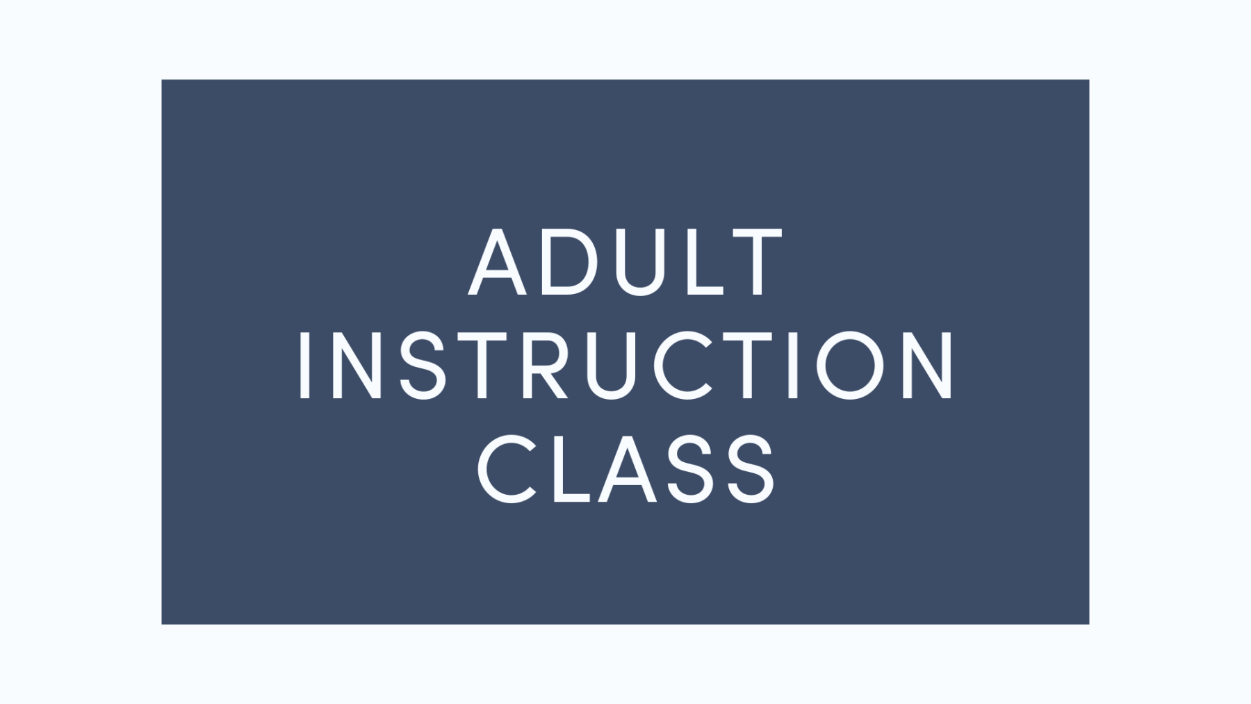 Adult Instruction Class - Sunday