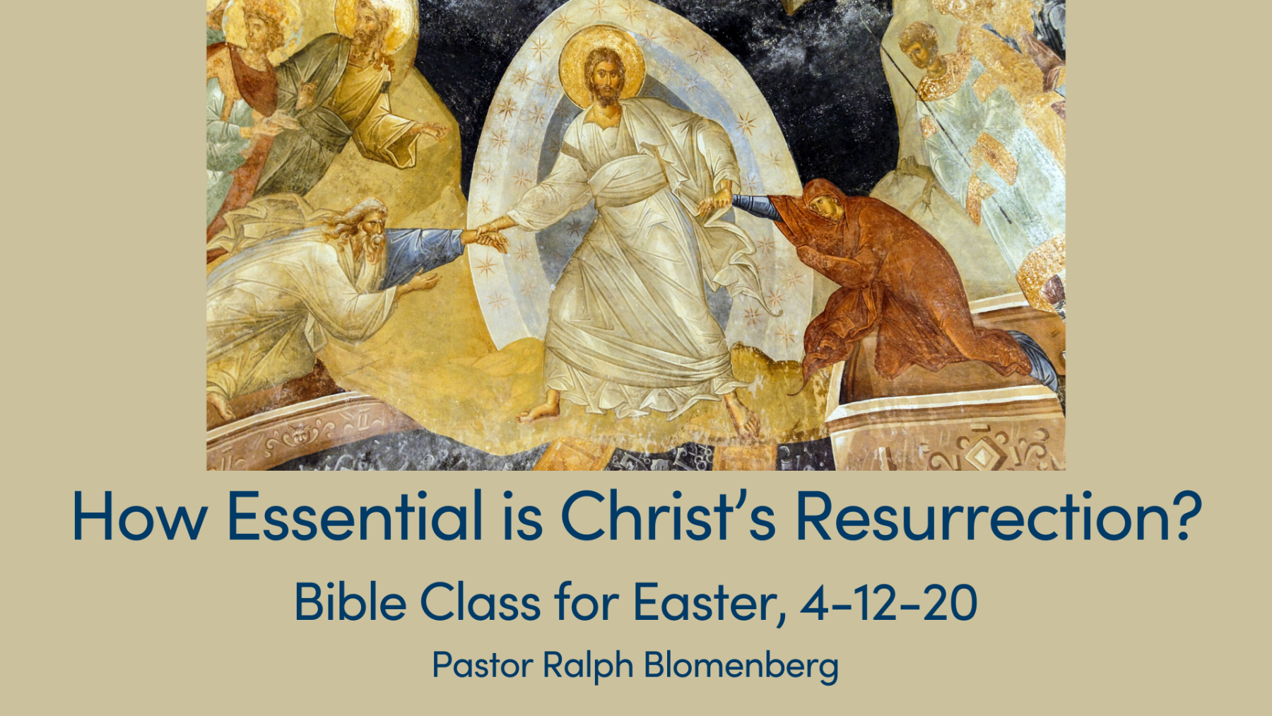 Easter Bible Class: How Essential is Christ's Resurrection?