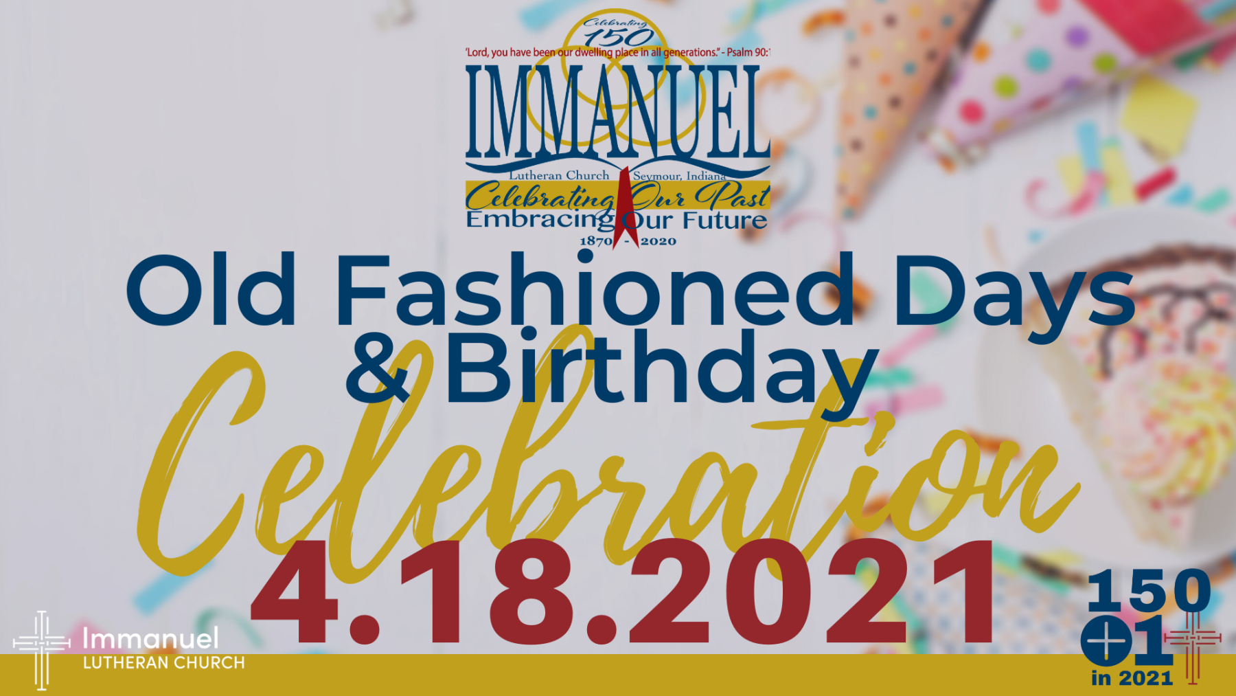150 +1 Old Fashioned Days/ Birthday Celebration